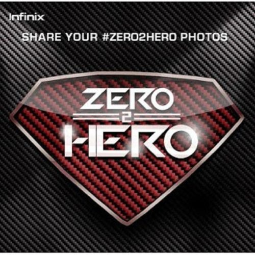 Infinix: Share Your #Zero2Hero Story And Win Amazing Prizes